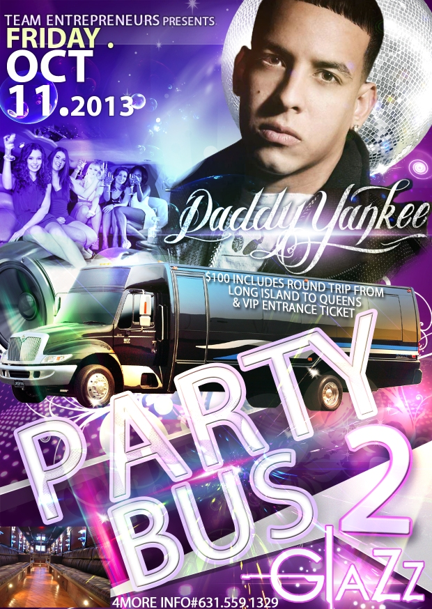 ROUND TRIP BUS RIDE FROM LONG ISLAND TO CLUB GLAZZ TO GO SEE DADDY YANKEE LIVE AND BACK !!! NO DRINKING AND DRIVING JUST RELAX AND HAVE FUN !!!